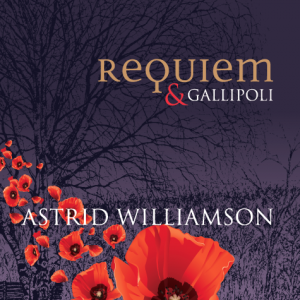 Requiem & Gallipoli - Astrid Williamson