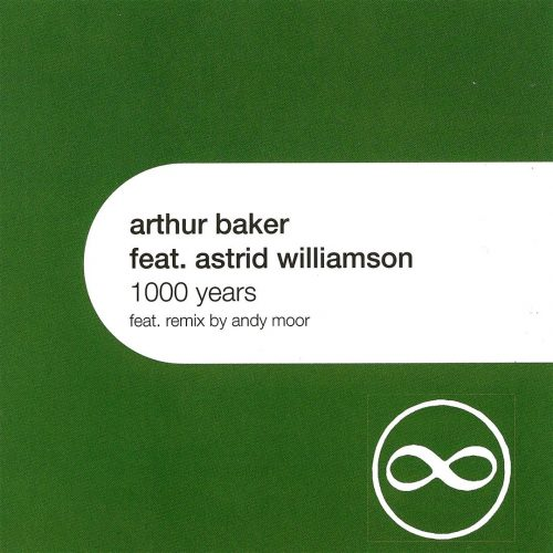 1000 Years - Arthur Baker feat. Astrid Williamson